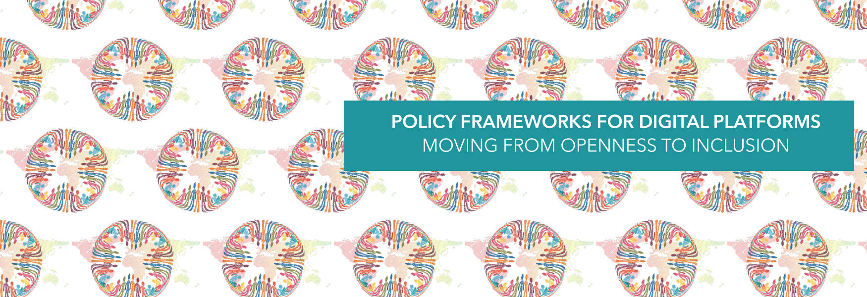 Policy frameworks for digital platforms - Moving from openness to inclusion
