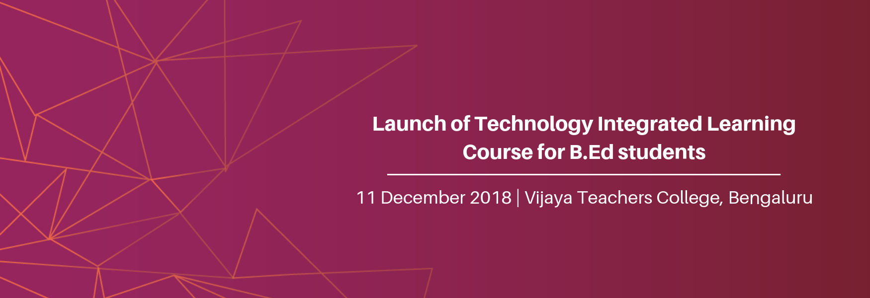 Launch of Technology Integrated Learning Course for B.Ed students