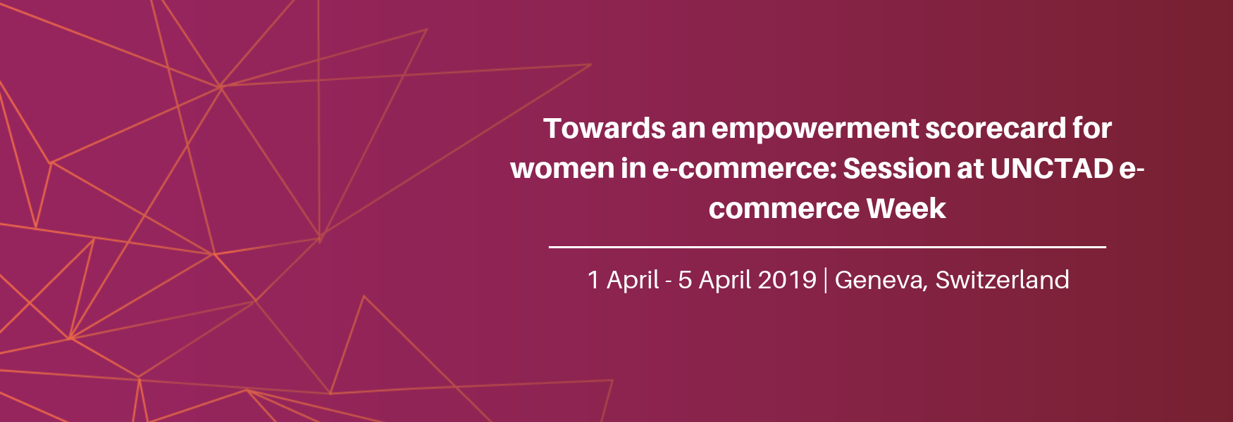 Towards an empowerment scorecard for women in e-commerce: Session at UNCTAD eCommWeek