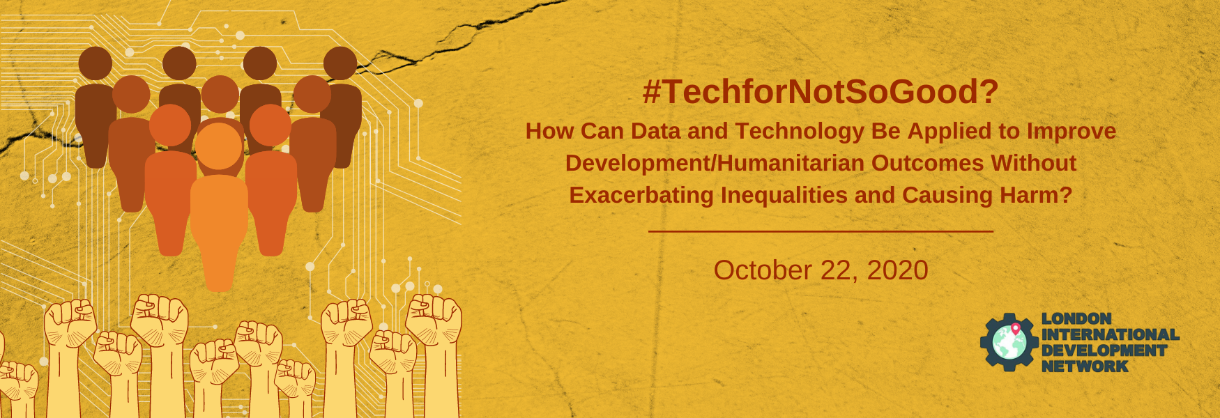 #TechforNotSoGood? How Can Data and Technology Be Applied to Improve Development/Humanitarian Outcomes Without Exacerbating Inequalities and Causing Harm?