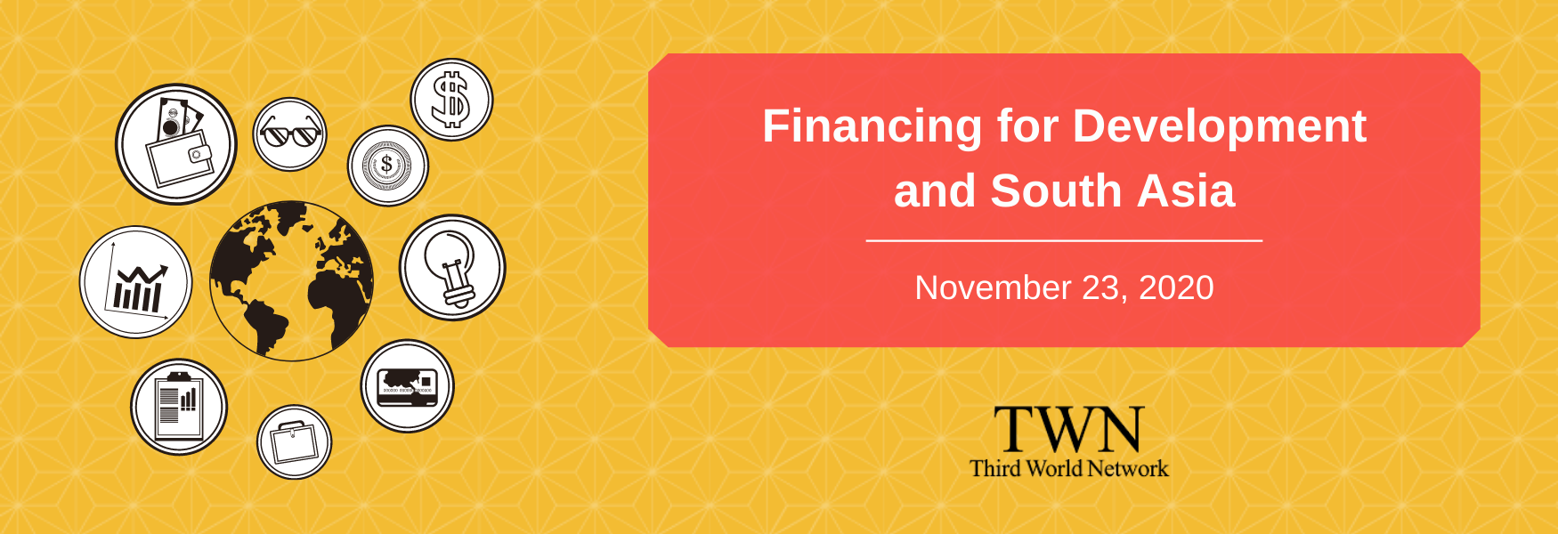 A yellow background with a red box, on which white text reads: Financing for Development and South Asia. November 23, 2020.