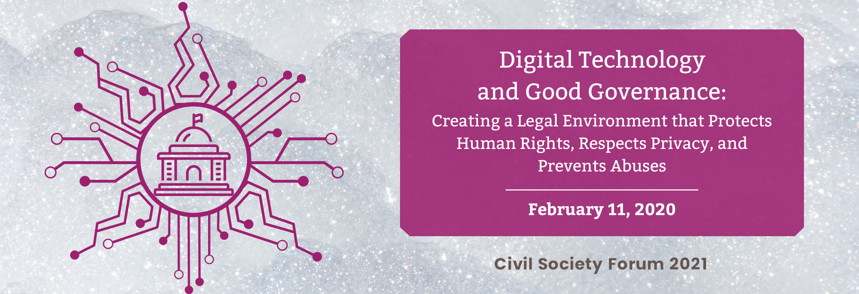 Digital Technology and Good Governance: Creating a Legal Environment that Protects Human Rights, Respects Privacy, and Prevents Abuses