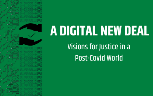 A Digital New Deal: Visions of Justice in a Post-Covid World
