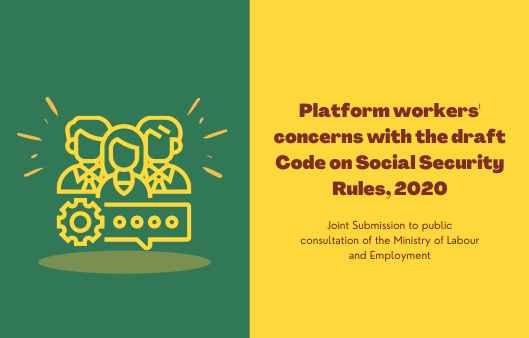 Platform workers' concerns with the draft Code on Social Security Rules, 2020 – Joint Submission to public consultation