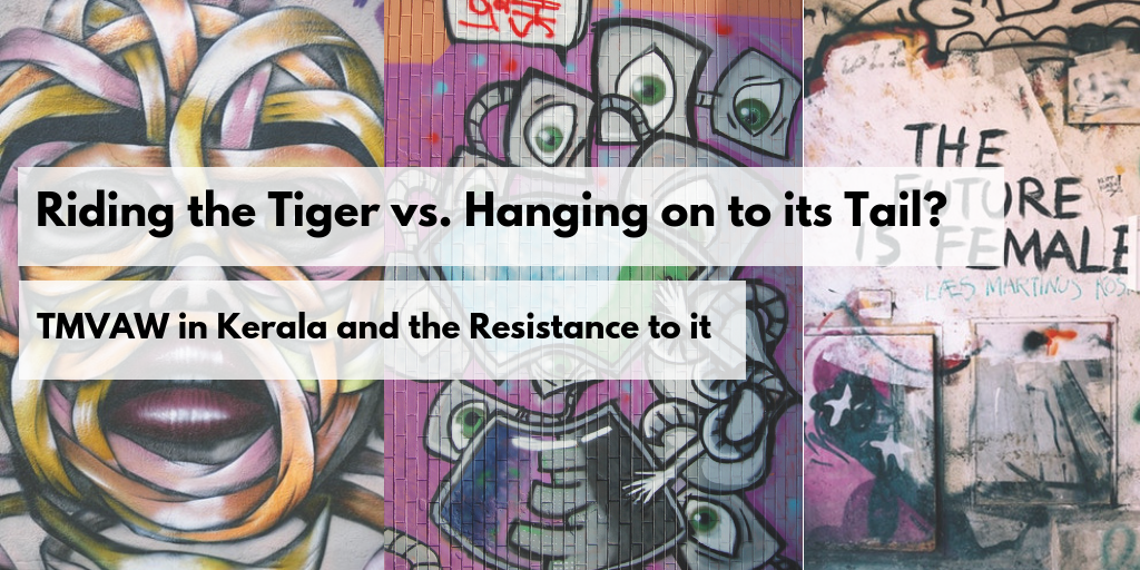 Riding the Tiger vs. Hanging on to its Tail? TMVAW in Kerala and the Resistance to it